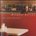 Michael Bolton - All That Matters '1997