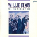 Willie Dixon - The Big Three Trio '1990