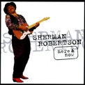 Sherman Robertson - Here And Now '1995