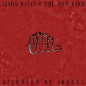 Jason Ricci & The Bad Kind - Approved By Snakes '2017