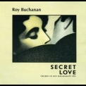 Roy Buchanan - Secret Love '1995
