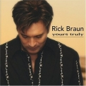 Rick Braun - Yours Truly '2005