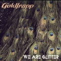 Goldfrapp - We Are Glitter '2006