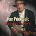 Tom Principato - House On Fire '2003
