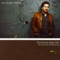 Kevin Hays Trio, The - You've Got A Friend '2007