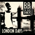 B.B. & The Blues Shacks - London Days '2010