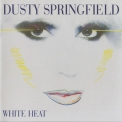 Dusty Springfield - White Heat '1982