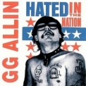 G.g. Allin - Hated In The Nation '1987