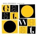 Bill Frisell - East West (2CD) '2005