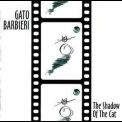 Gato Barbieri - The Shadow Of The Cat '2002