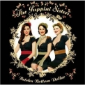 Puppini Sisters, The - Betcha Bottom Dollar '2007