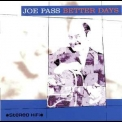 Joe Pass - Better Days '1995