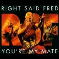 Right Said Fred - You're My Mate '2001