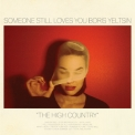 Someone Still Loves You Boris Yeltsin - The High Country '2015