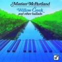 Marian Mcpartland - Willow Creek And Other Ballads '1985