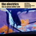 Electrics, The - Live At Glenn Miller Cafe '2006