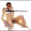 K.D. Lang - Lifted By Love '1994