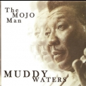 Muddy Waters - The Mojo Man '2005