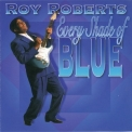 Roy Roberts - Every Shade Of Blue '1997