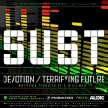 Sust - Devotion / Terrifying Future '2016