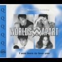 Worlds Apart - I Was Born To Love You '1996