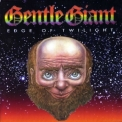 Gentle Giant - Edge Of Twilight (2CD) '1996