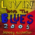 Johnny Nicholas - Livin' With The Blues '2005