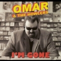 Omar & The Howlers - I'm Gone '2012