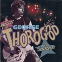 George Thorogood & The Destroyers - The Baddest Of George Thorogood And The Destroyers '1992