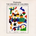 Shadowfax - The Dreams Of Children '1984