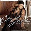 Etta James - Blues To The Bone '2004