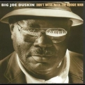 Big Joe Duskin - Don't Mess With The Boogie Man '1988