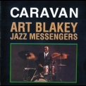 Art Blakey & The Jazz Messengers - Caravan '2000