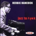 Herbie Hancock - Jazz To Funk (CD1) '2006