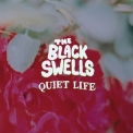 Black Swells, The - Quiet Life '2017