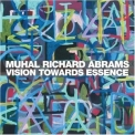 Muhal Richard Abrams - Vision Towards Essence '2007