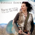 Danielle Egnew - You've Got To Go Back The Way That You Came '2017
