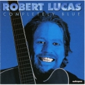 Robert Lucas - Completely Blue '1997