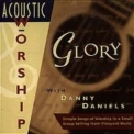 Danny Daniels - Glory  (vineyard Acoustic Worship Vol 6) '1997