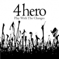 4 Hero - Play With The Changes '2017