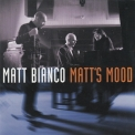 Matt Bianco - Matt's Mood '2004