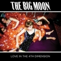 Big Moon, The - Love In The 4th Dimension '2017
