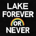 Lake - Forever Or Never '2017