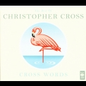 Christopher Cross - The Best Of Christopher Cross (CD1) '2011