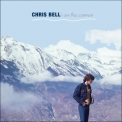Chris Bell - I Am The Cosmos '2017
