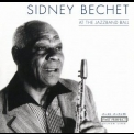 Sidney Bechet - At The Jazzband Ball '2001