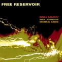 Simon Nabatov, Max Johnson & Michael Sarin - Free Reservoir '2017