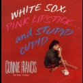 Connie Francis - White Sox, Pink Lipstick... And Stupid Cupid (CD3) '1993
