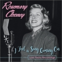 Rosemary Clooney - I Feel A Song Coming On: Lost Radio Recordings '2017