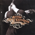 George Thorogood & The Destroyers - Taking Care Of Business (bonus CD) '2007
